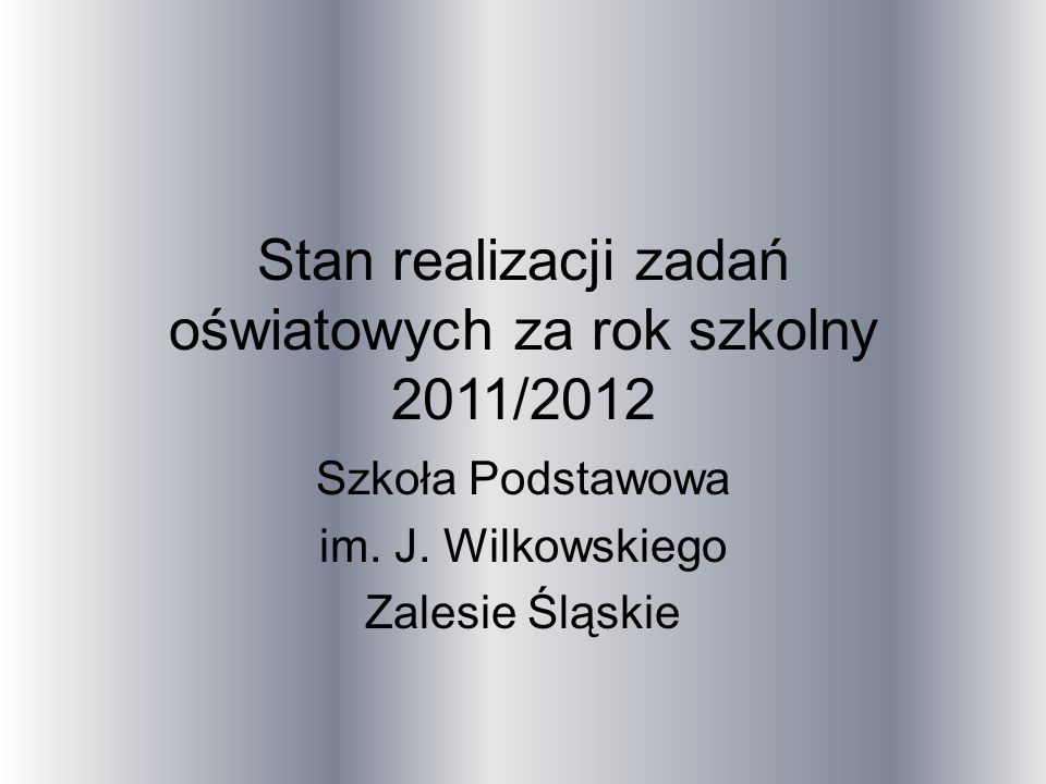 Stan realizacji zadań oświatowych za rok szkolny 2011/2012