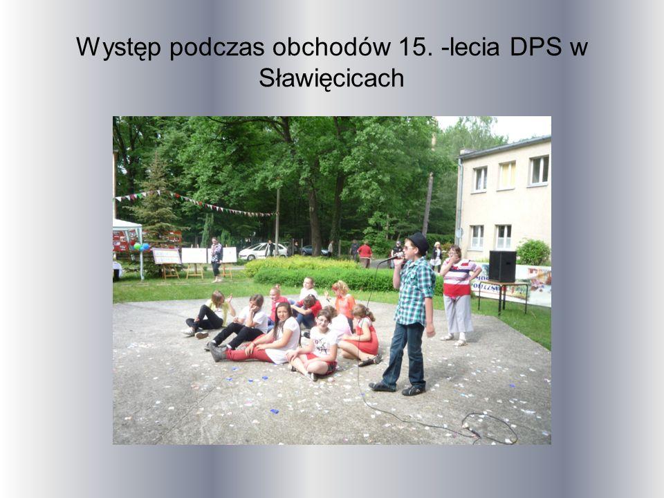 Występ podczas obchodów 15. -lecia DPS w Sławięcicach