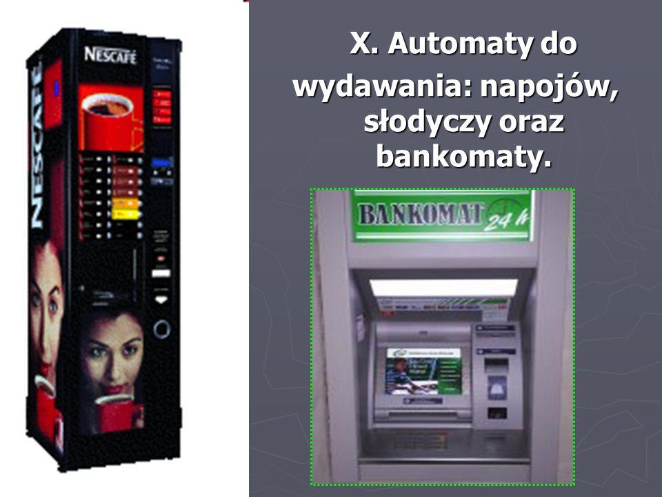 wydawania: napojów, słodyczy oraz bankomaty.