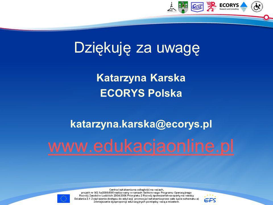www.edukacjaonline.pl Dziękuję za uwagę Katarzyna Karska ECORYS Polska