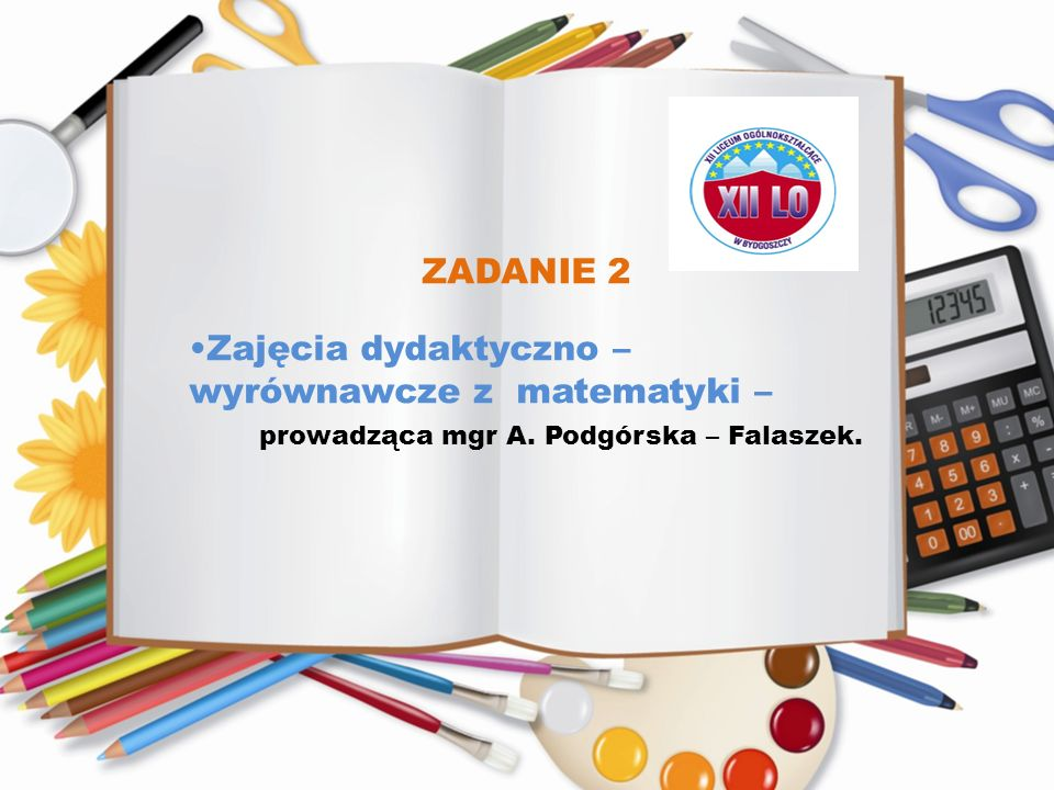Zajęcia dydaktyczno – wyrównawcze z matematyki –