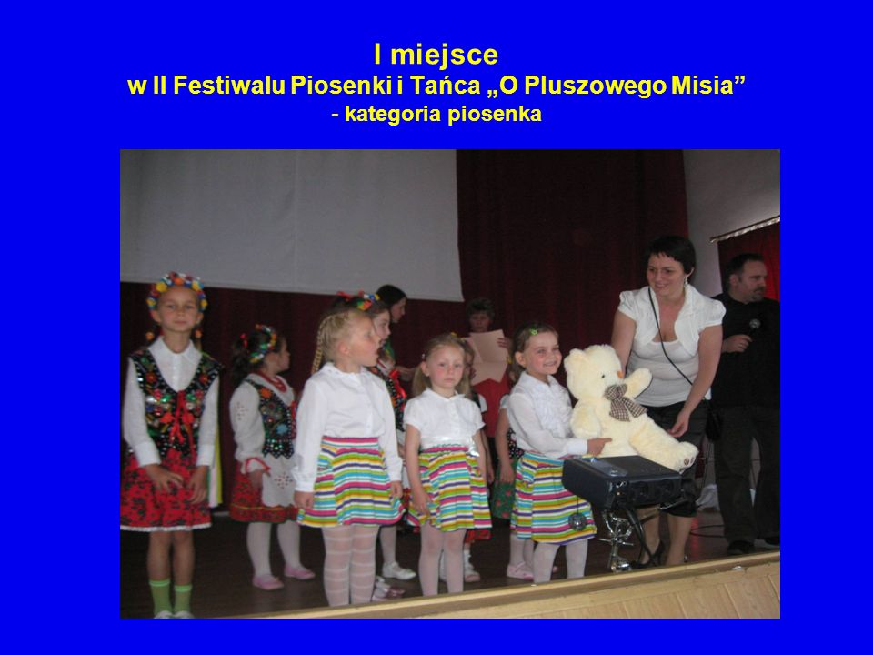 """I miejsce w II Festiwalu Piosenki i Tańca """"O Pluszowego Misia - kategoria piosenka"""