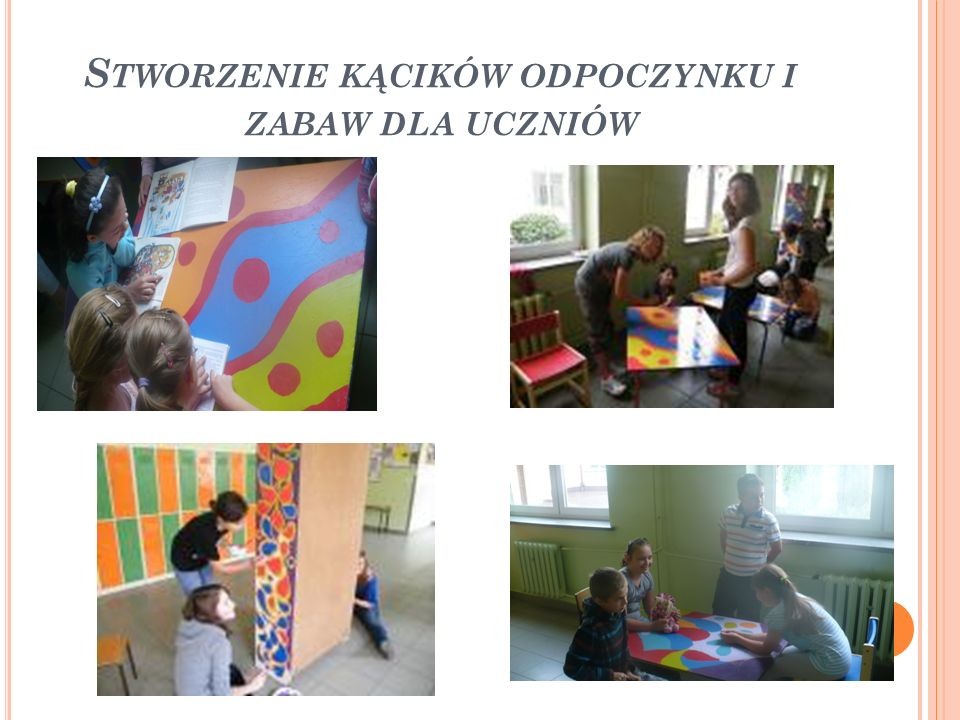 Stworzenie kącików odpoczynku i zabaw dla uczniów
