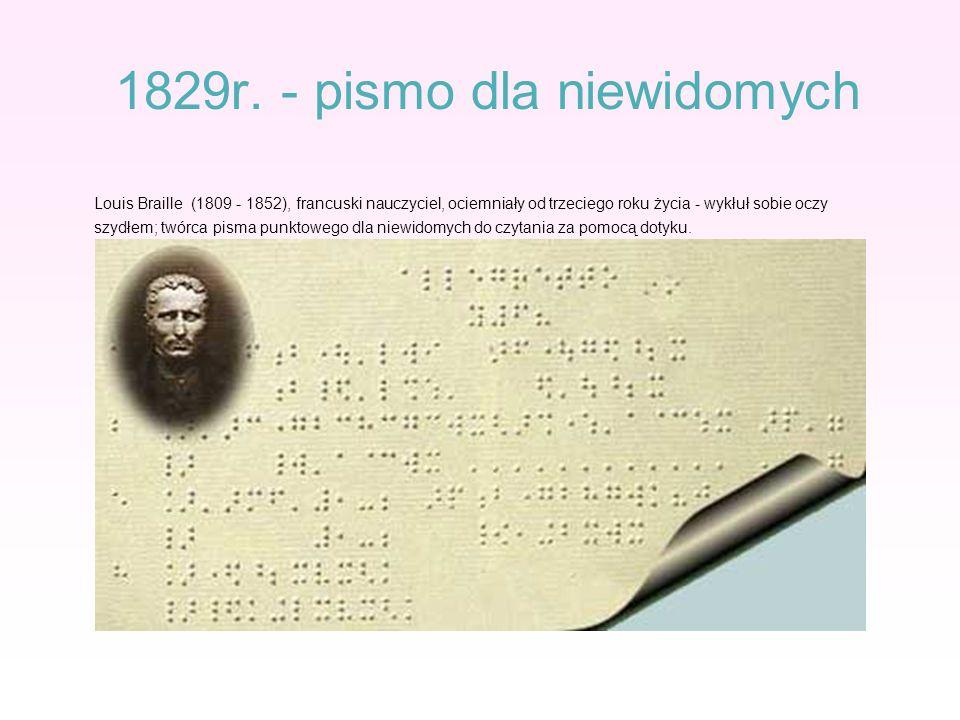 1829r. - pismo dla niewidomych