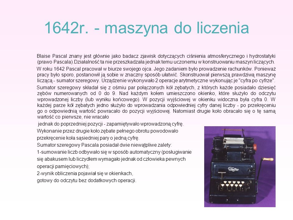 1642r. - maszyna do liczenia