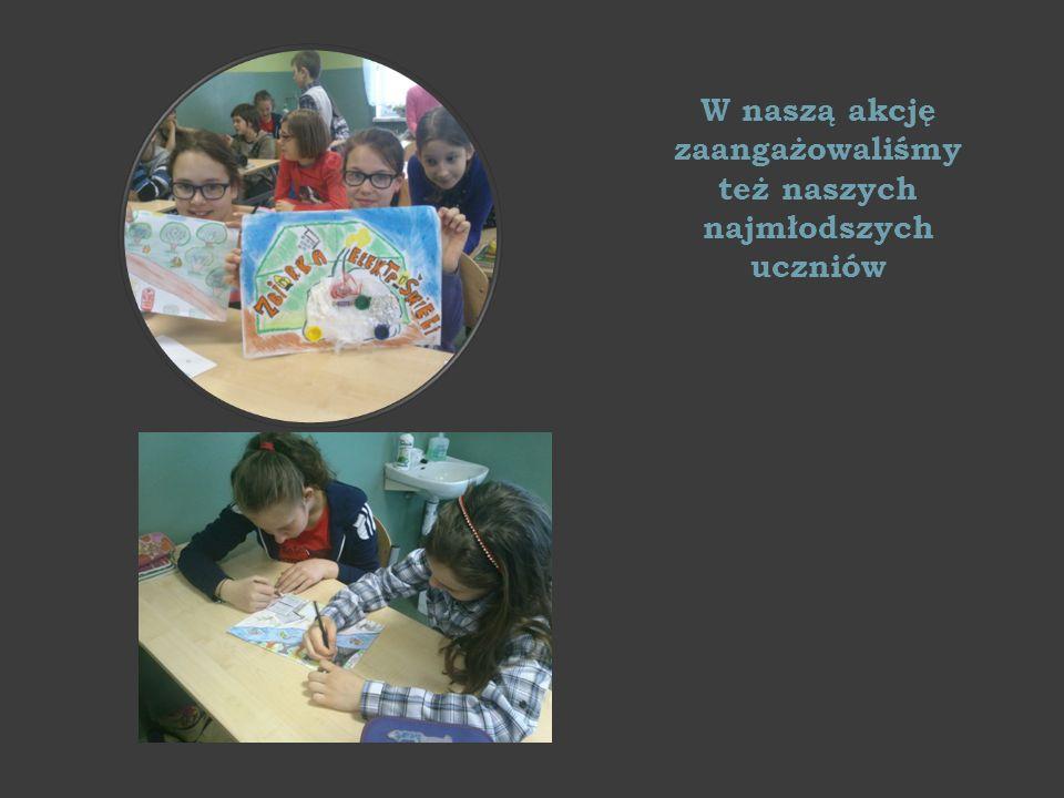 W naszą akcję zaangażowaliśmy też naszych najmłodszych uczniów