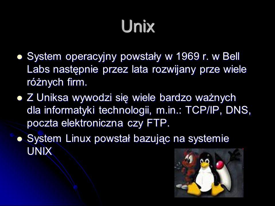 Unix System operacyjny powstały w 1969 r. w Bell Labs następnie przez lata rozwijany prze wiele różnych firm.