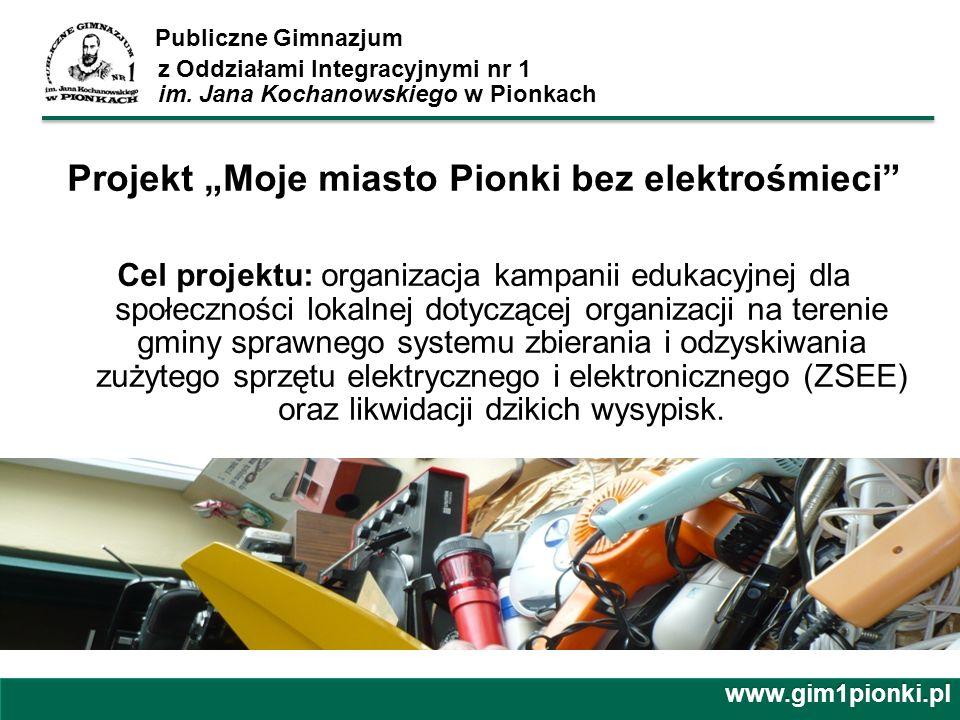 "Projekt ""Moje miasto Pionki bez elektrośmieci"