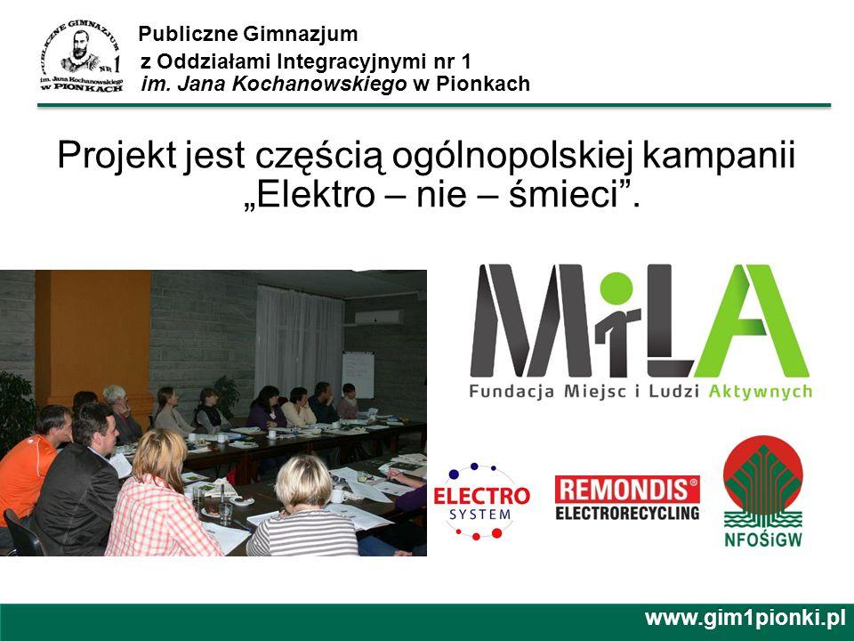 """Projekt jest częścią ogólnopolskiej kampanii """"Elektro – nie – śmieci ."""