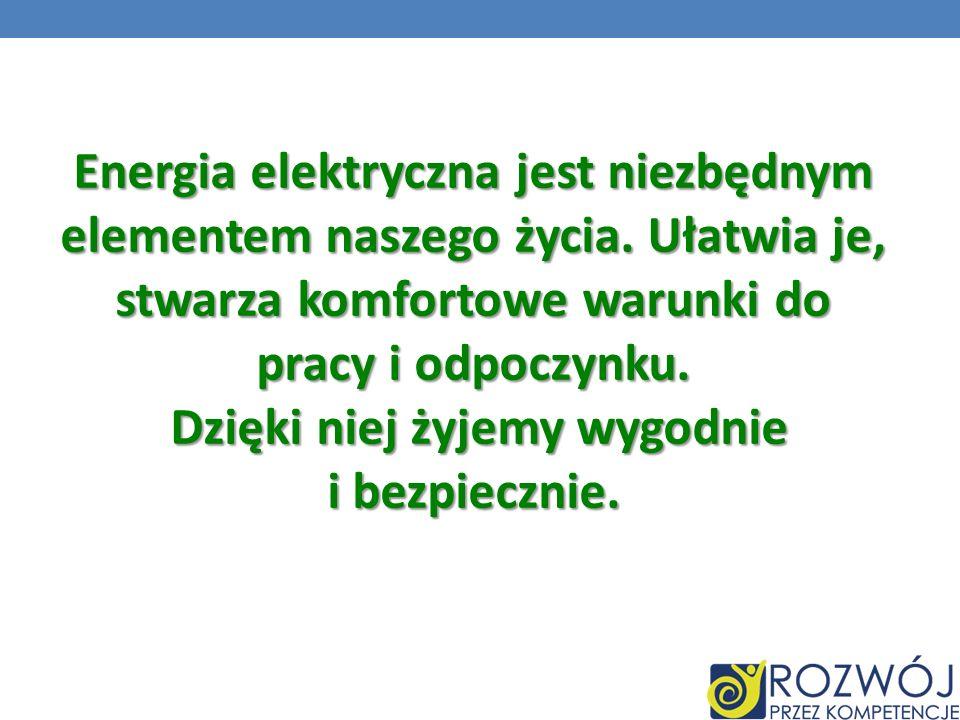 Energia elektryczna jest niezbędnym elementem naszego życia
