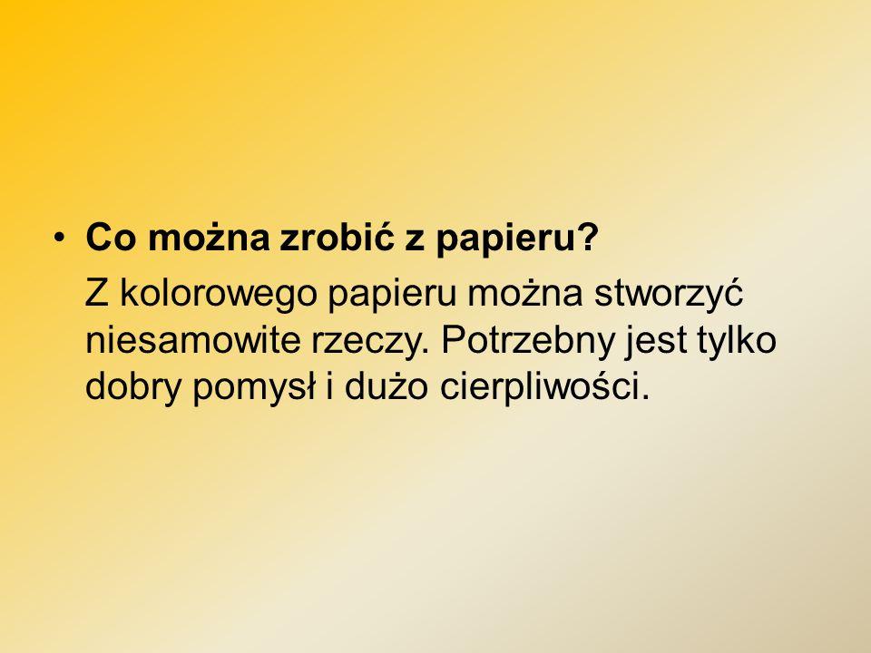 Co można zrobić z papieru