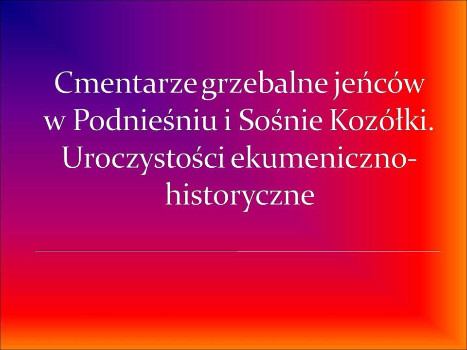Cmentarze grzebalne jeńców w Podnieśniu i Sośnie Kozółki
