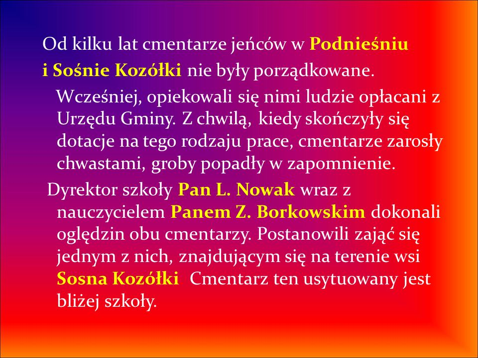 Od kilku lat cmentarze jeńców w Podnieśniu