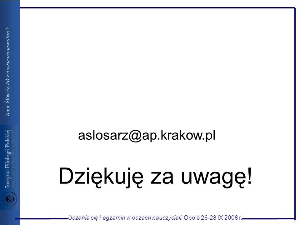 Dziękuję za uwagę! aslosarz@ap.krakow.pl