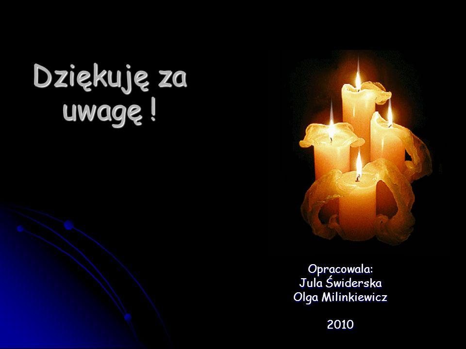 Opracowala: Jula Świderska Olga Milinkiewicz 2010