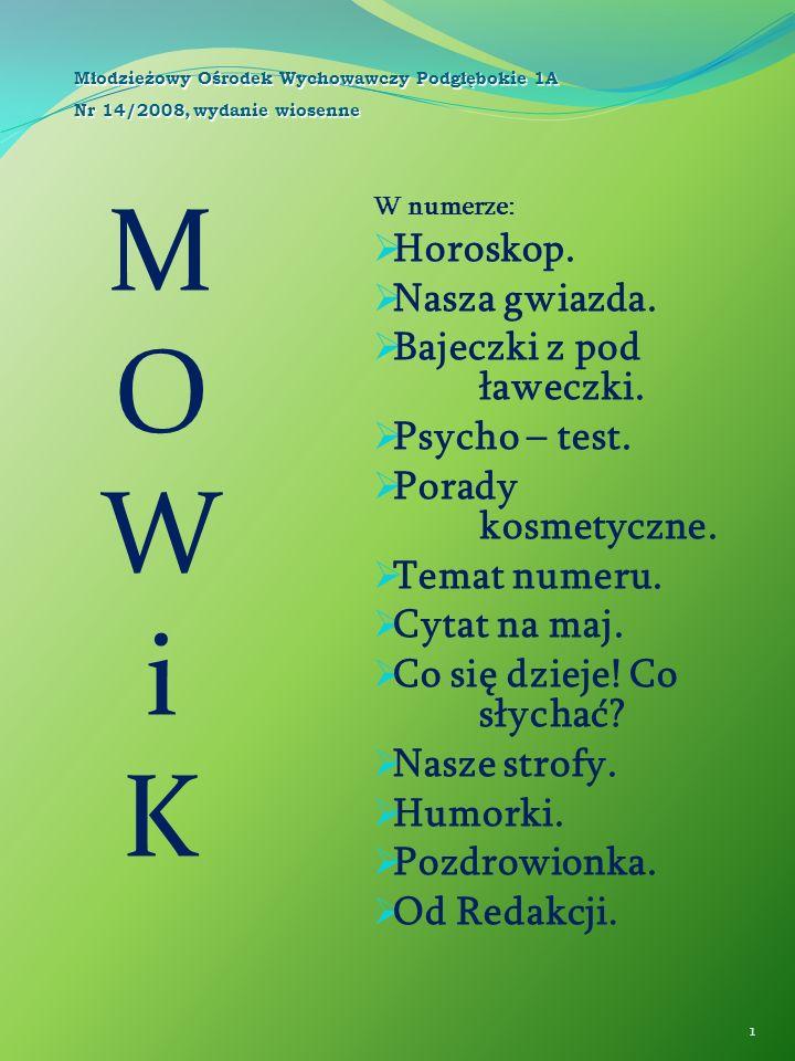 M O W i K Horoskop. Nasza gwiazda. Bajeczki z pod ławeczki.