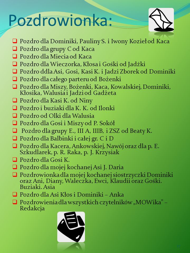 Pozdrowionka: Pozdro dla Dominiki, Pauliny S. i Iwony Kozieł od Kaca
