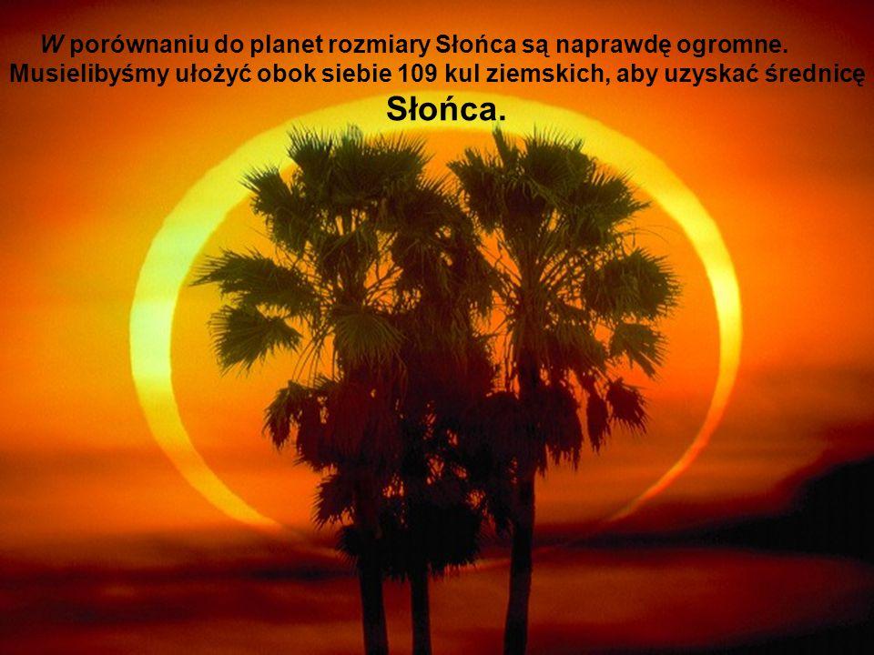 W porównaniu do planet rozmiary Słońca są naprawdę ogromne