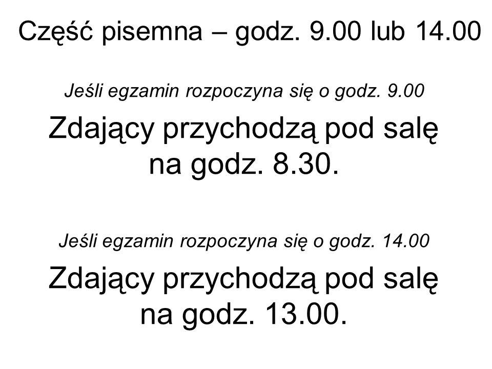 Część pisemna – godz. 9.00 lub 14.00