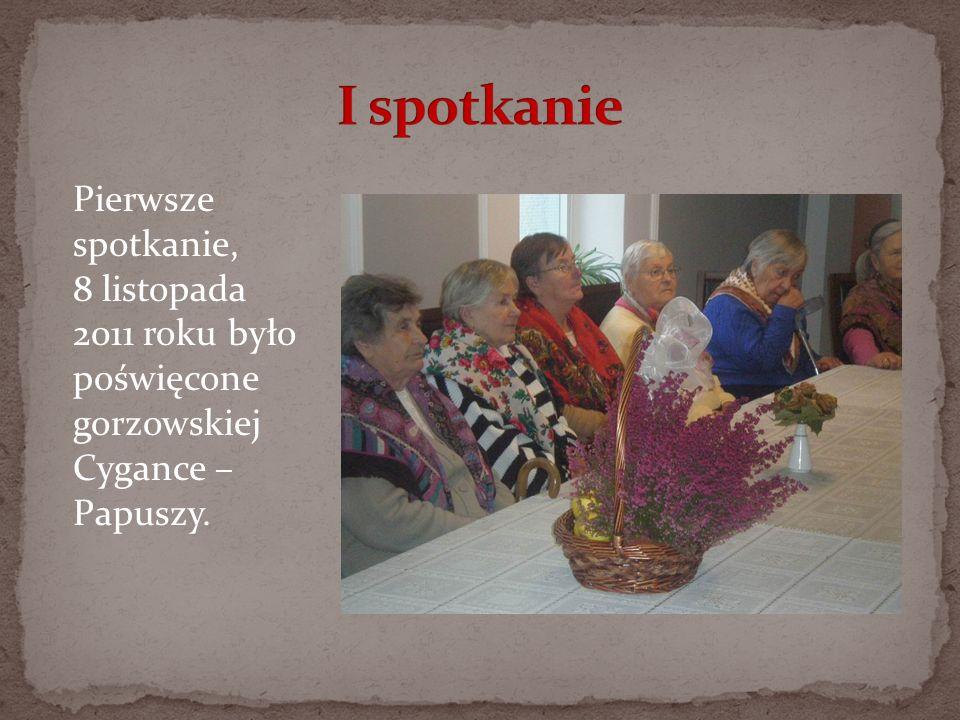 I spotkaniePierwsze spotkanie, 8 listopada 2011 roku było poświęcone gorzowskiej Cygance – Papuszy.