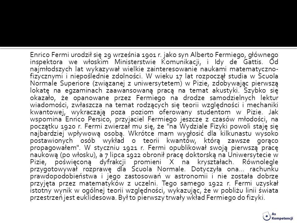 Enrico Fermi urodził się 29 września 1901 r