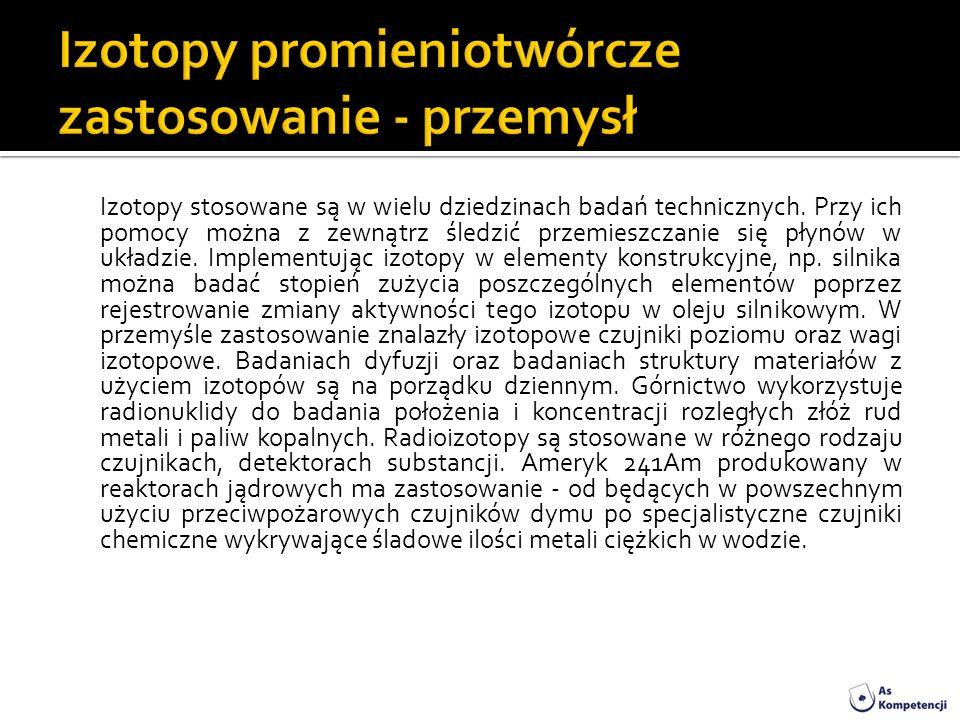 Izotopy promieniotwórcze zastosowanie - przemysł