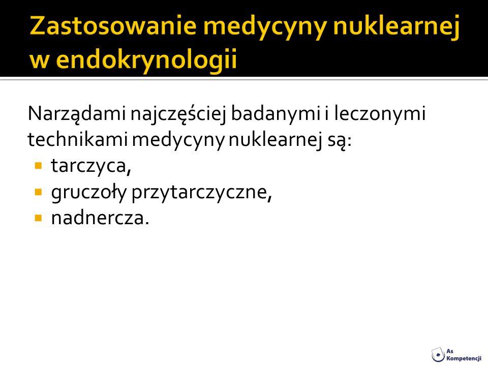 Zastosowanie medycyny nuklearnej w endokrynologii