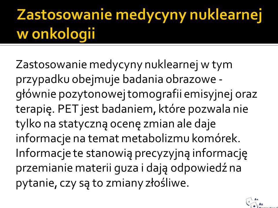 Zastosowanie medycyny nuklearnej w onkologii