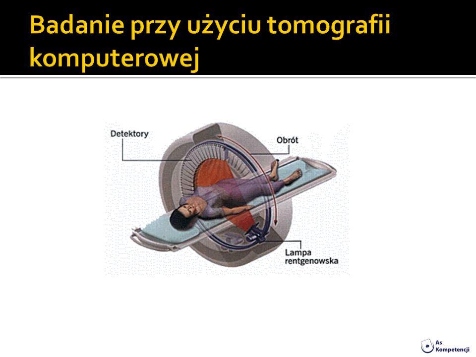 Badanie przy użyciu tomografii komputerowej