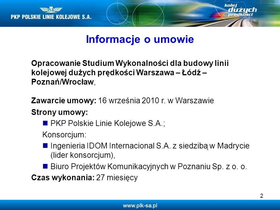 Informacje o umowie Opracowanie Studium Wykonalności dla budowy linii kolejowej dużych prędkości Warszawa – Łódź – Poznań/Wrocław,