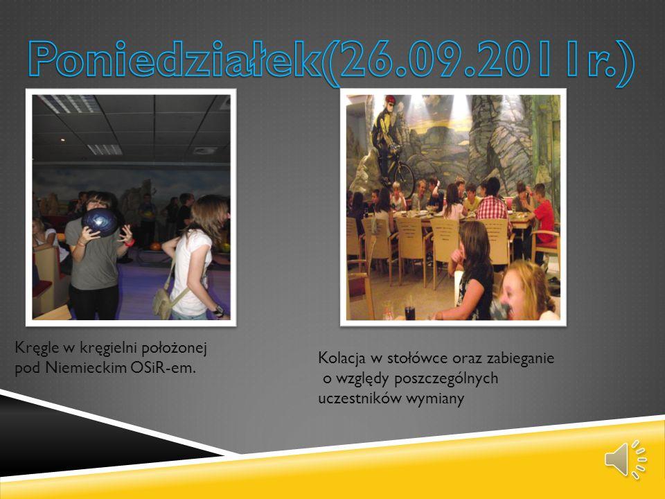 Poniedziałek(26.09.2011r.) Kręgle w kręgielni położonej pod Niemieckim OSiR-em. Kolacja w stołówce oraz zabieganie.