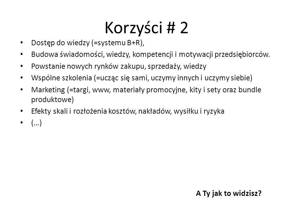 Korzyści # 2 Dostęp do wiedzy (=systemu B+R),