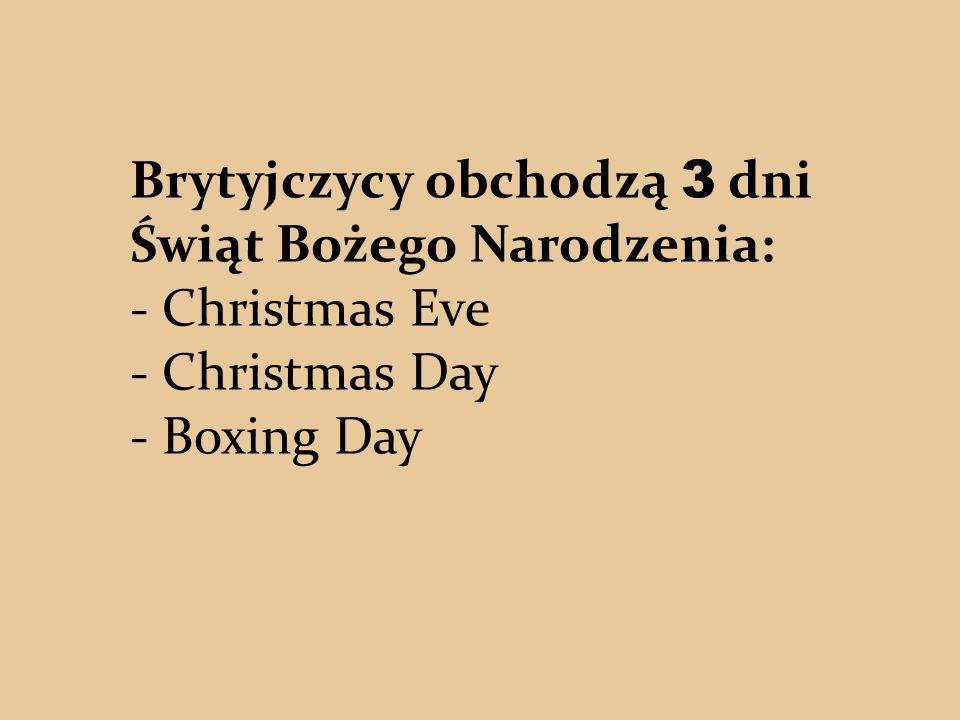 Brytyjczycy obchodzą 3 dni Świąt Bożego Narodzenia: - Christmas Eve