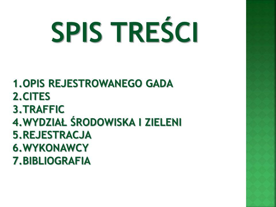 SPIS TREŚCI OPIS REJESTROWANEGO GADA CITES TRAFFIC