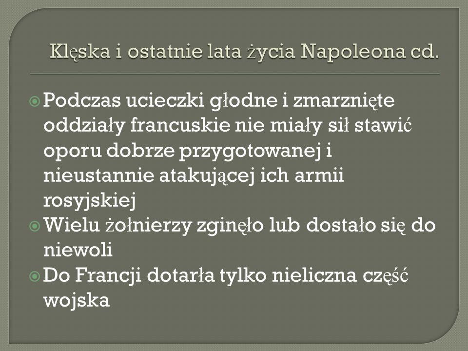 Klęska i ostatnie lata życia Napoleona cd.