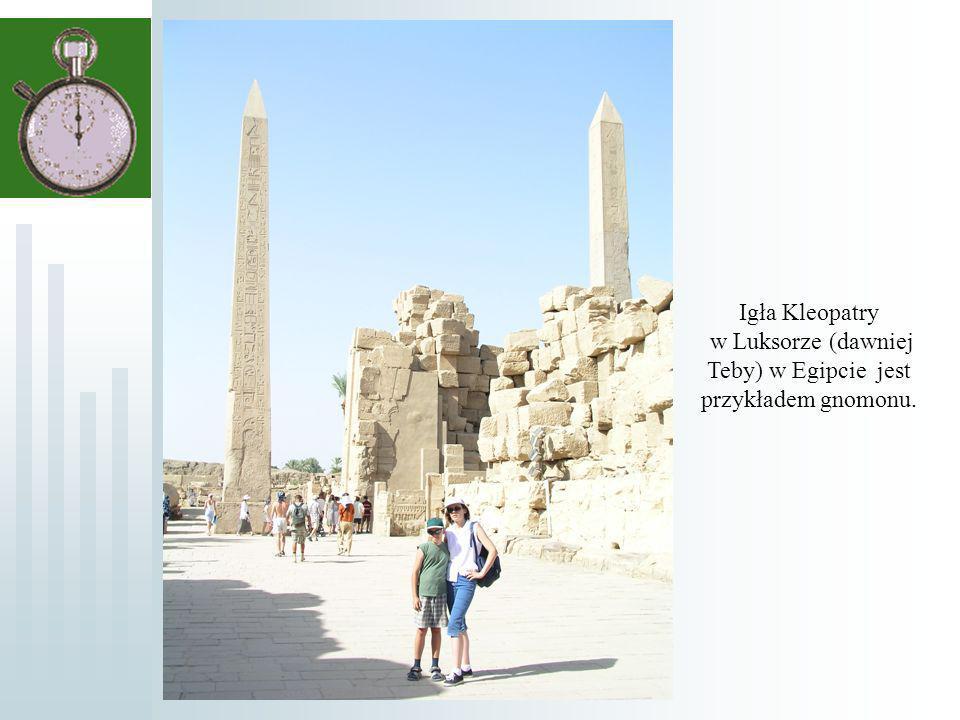 Igła Kleopatry w Luksorze (dawniej Teby) w Egipcie jest przykładem gnomonu.
