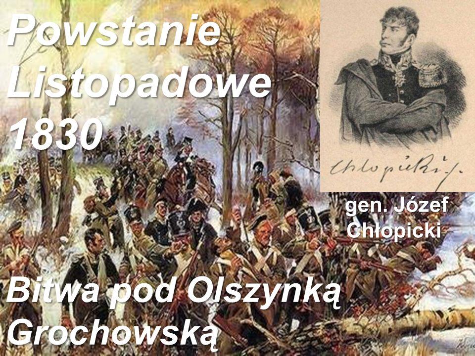 Powstanie Listopadowe 1830 Bitwa pod Olszynką Grochowską gen. Józef