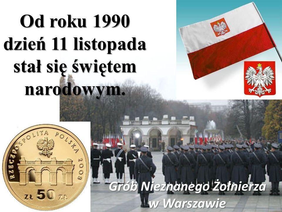 Od roku 1990 dzień 11 listopada stał się świętem narodowym.