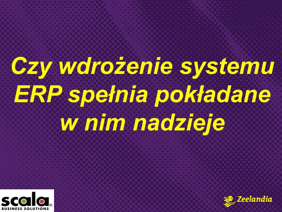Czy wdrożenie systemu ERP spełnia pokładane w nim nadzieje