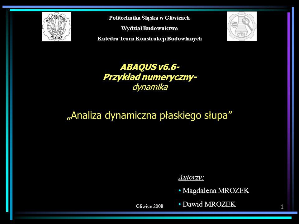 ABAQUS v6.6- Przykład numeryczny- dynamika