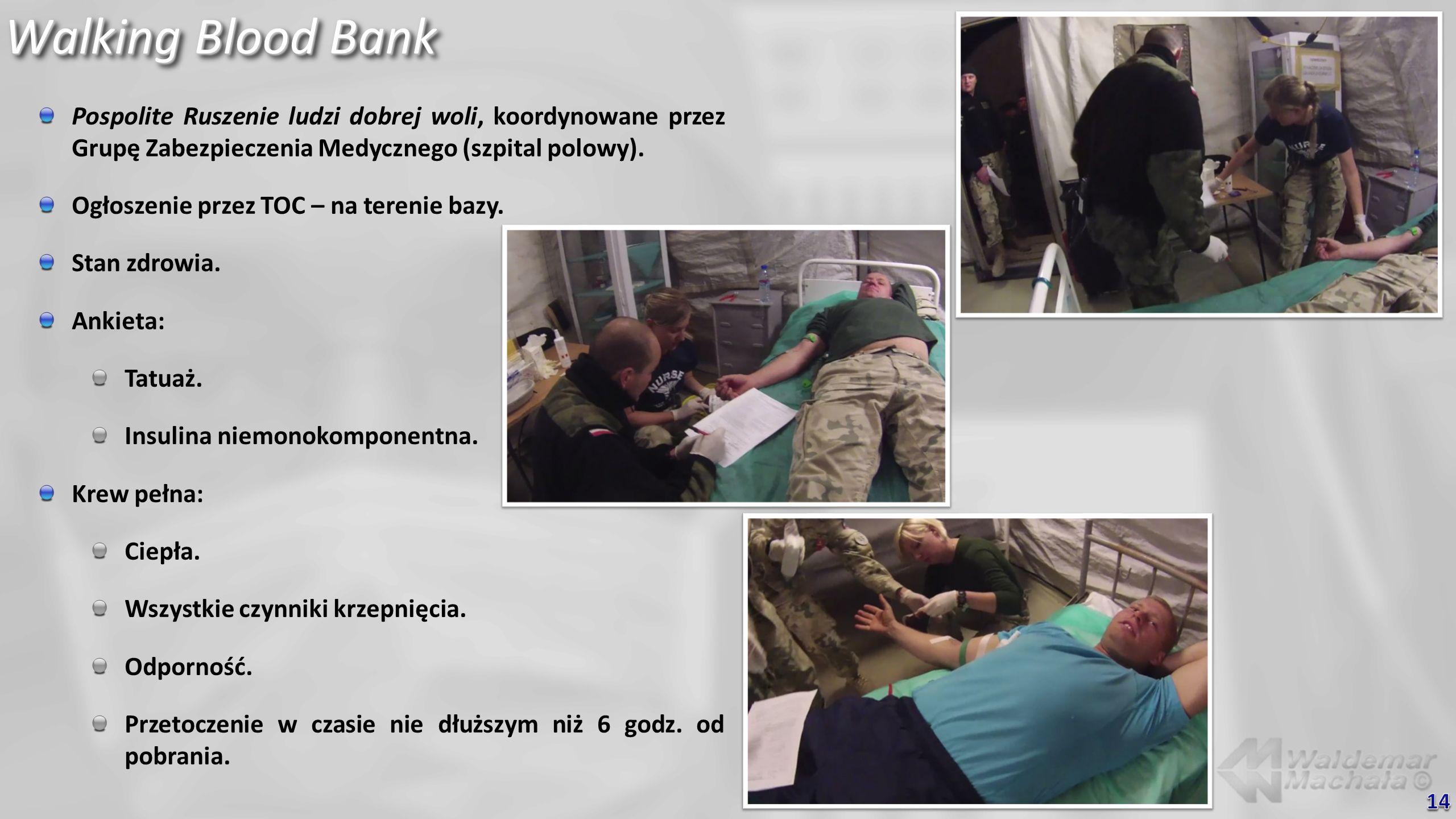 Walking Blood Bank Pospolite Ruszenie ludzi dobrej woli, koordynowane przez Grupę Zabezpieczenia Medycznego (szpital polowy).