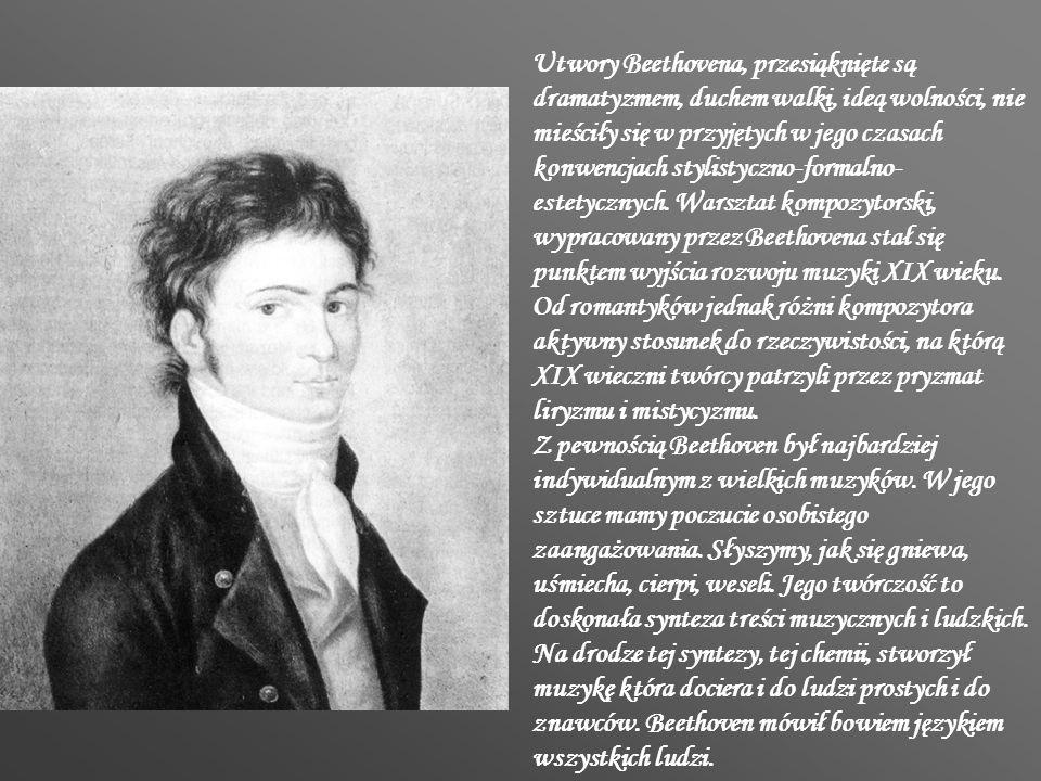 Utwory Beethovena, przesiąknięte są dramatyzmem, duchem walki, ideą wolności, nie mieściły się w przyjętych w jego czasach konwencjach stylistyczno-formalno-estetycznych. Warsztat kompozytorski, wypracowany przez Beethovena stał się punktem wyjścia rozwoju muzyki XIX wieku. Od romantyków jednak różni kompozytora aktywny stosunek do rzeczywistości, na którą XIX wieczni twórcy patrzyli przez pryzmat liryzmu i mistycyzmu.