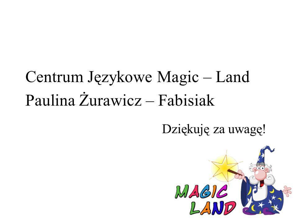 Centrum Językowe Magic – Land Paulina Żurawicz – Fabisiak