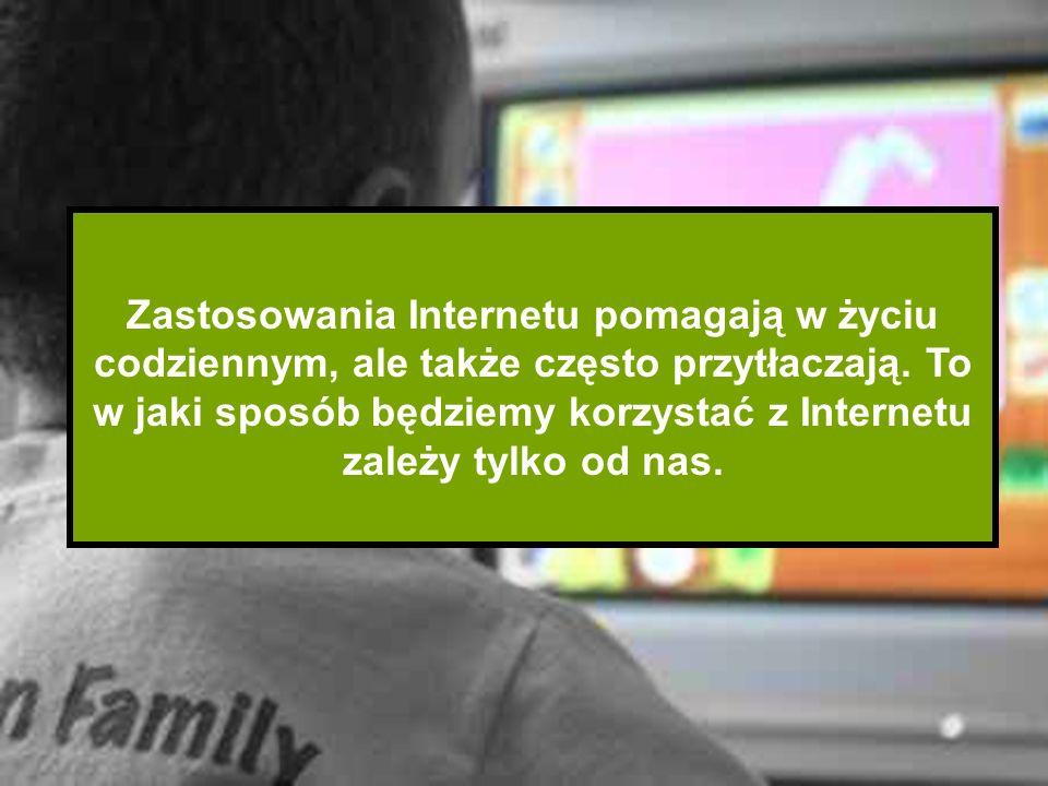 Zastosowania Internetu pomagają w życiu codziennym, ale także często przytłaczają.