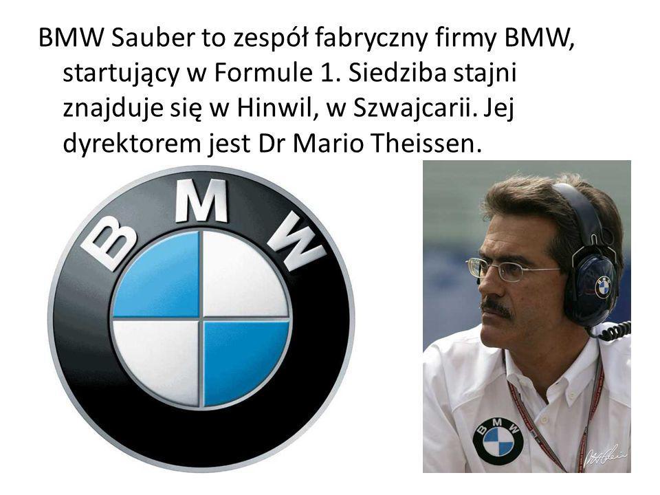 BMW Sauber to zespół fabryczny firmy BMW, startujący w Formule 1