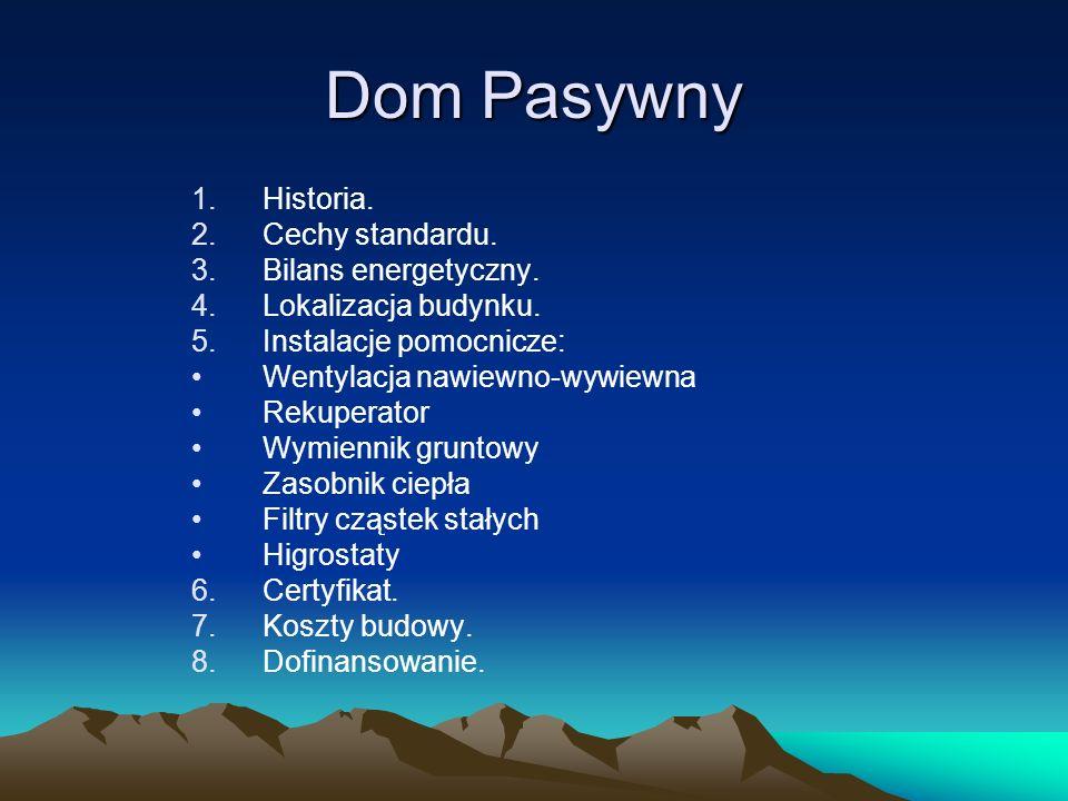 Dom Pasywny Historia. Cechy standardu. Bilans energetyczny.