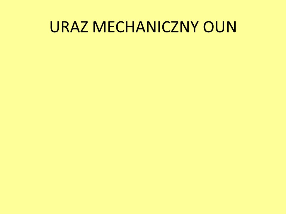URAZ MECHANICZNY OUN