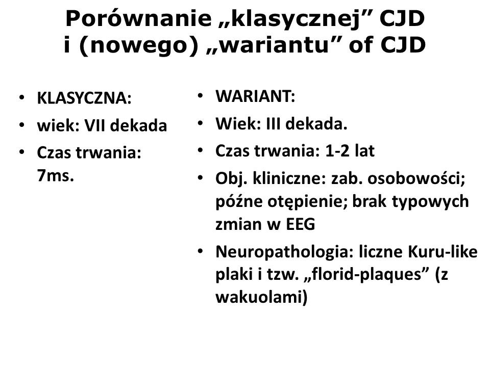 """Porównanie """"klasycznej CJD i (nowego) """"wariantu of CJD"""