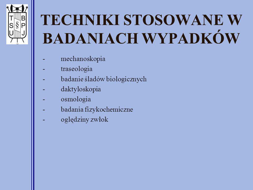 TECHNIKI STOSOWANE W BADANIACH WYPADKÓW