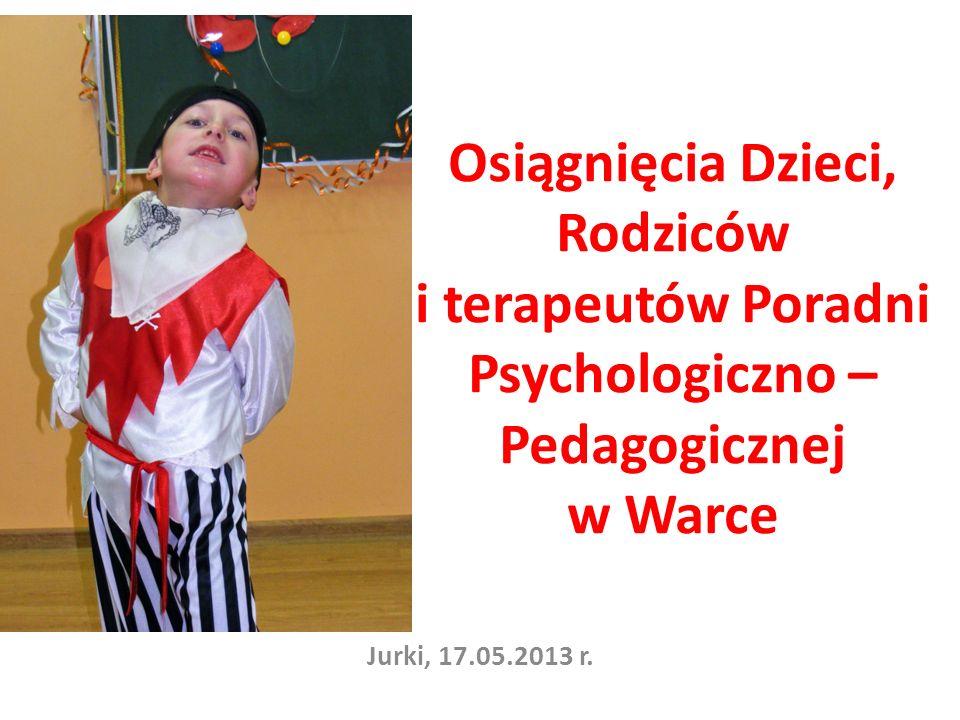 Osiągnięcia Dzieci, Rodziców i terapeutów Poradni Psychologiczno – Pedagogicznej w Warce